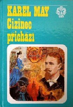 Cizinec přichází - Karel May, Gustav Krum