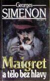 Maigret a tělo bez hlavy - Georges Simenon