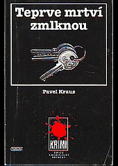 Teprve mrtví zmlknou - Pavel Kraus