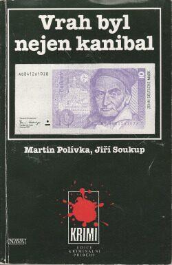 Vrah byl nejen kanibal - Martin Polívka