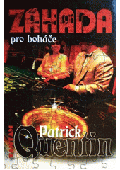 Záhada pro boháče - Patrik Quentin