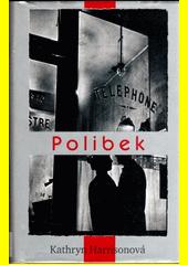 Polibek - Kathryn Harrisonová