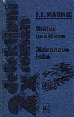 Státní návštěva, Gideonova řeka 2x detektivní román - J. J. Marric