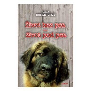 Život bez psa-život pod psa - Aida Brumovská