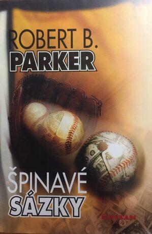 Špinavé sázky - Robert B. Parker