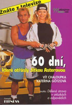 60 dní, které otřásly Jitkou Asterovou - Vít Chaloupka, Gotzová Kateřina