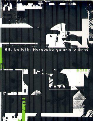 68. Bulletin Moravské galerie v Brně (2012) -