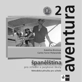 Aventura 2 - Španělština pro SŠ a JŠ - Metodická příručka - CD - Kateřina Brožová, C. Ferrer Peňaranda