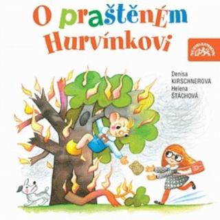 O praštěném Hurvínkovi - Helena Štáchová, Denisa Kirschnerová