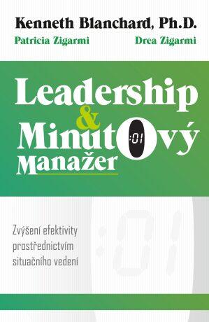 Leadership a minutový manažer - Kenneth Blanchard