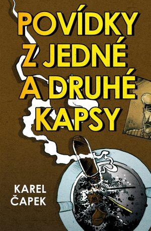 Povídky z jedné a druhé kapsy - Karel Čapek