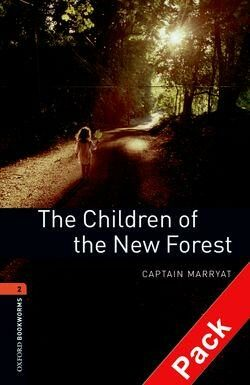Oxford Bookworms Library New Edition 2 Children of the New Forest with Audio CD Pack - Captain Frederick Marryat