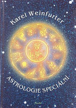 Astrologie speciální - Karel Weinfurter