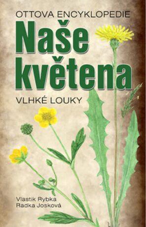 Naše květena - Vlhké louky - Vlastimil Rybka, Radka Josková