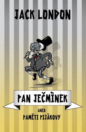 Pan Ječmínek, aneb, Paměti pijákovy - Jack London