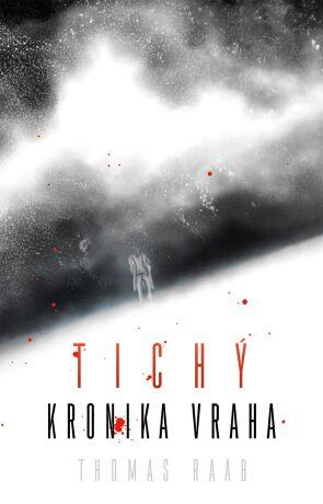 Tichý: Kronika vraha - Thomas Raab