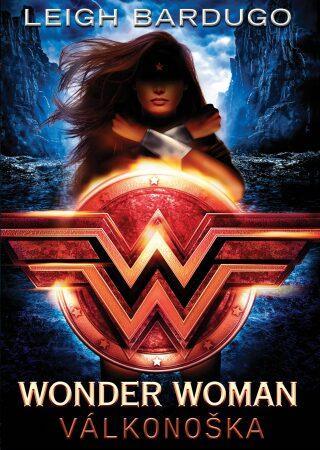 Wonder Woman - Válkonoška - Leigh Bardugo