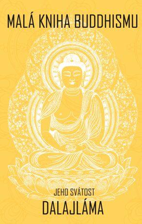 Malá kniha buddhismu - Jeho Svatost Dalajláma