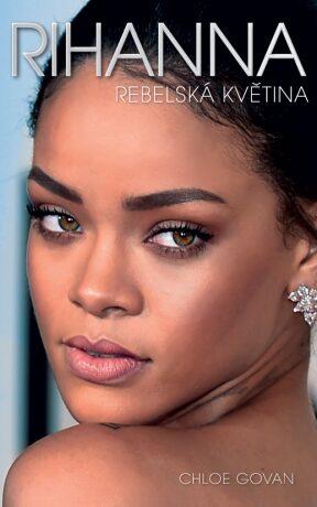 Rihanna - Rebelská květina - Chloe Govan