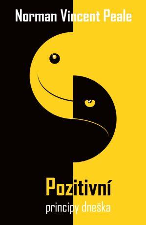 Pozitivní principy dneška - Norman Vincent Peale