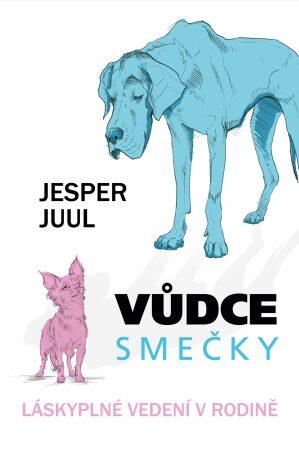 Vůdce smečky: Láskyplné vedení v rodině - Jesper Juul