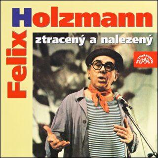 Felix Holzmann ztracený a nalezený - Felix Holzmann