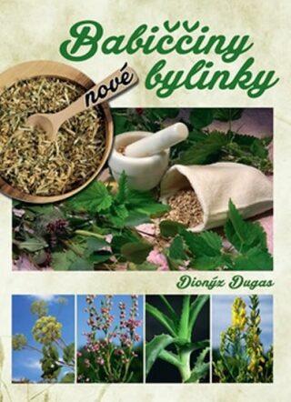 Babiččiny nové bylinky - Dionýz Dugas