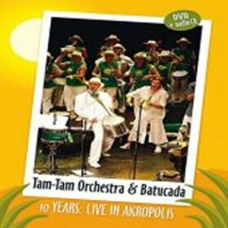 10 years – Live in Akropolis - Tam Orchestra & Tam -Tam Batucada Tam