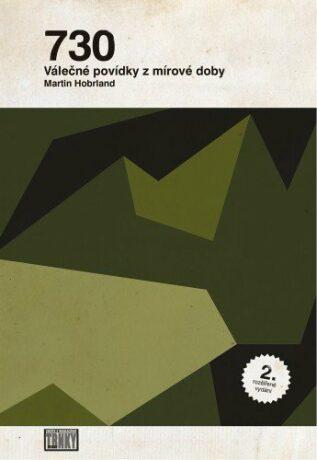 730; Válečné povídky z mírové doby (2. rozšířené vydání) - Martin Hobrland
