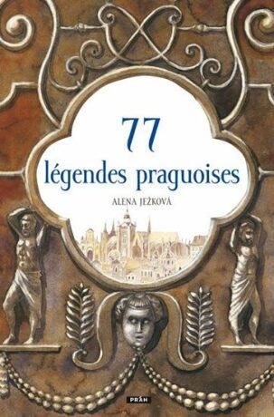 77 légendes praguoises / 77 pražských legend - Alena Ježková