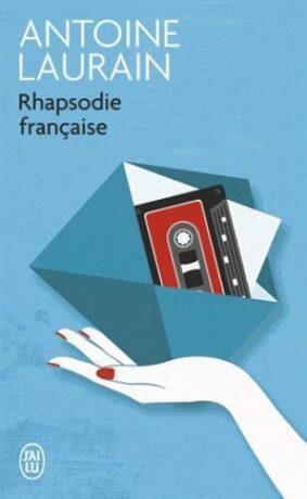 Rhapsodie française - Antoine Laurain
