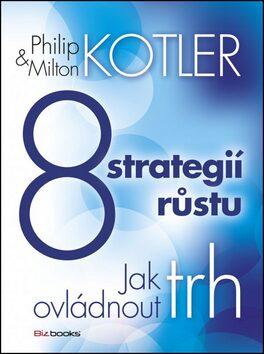 8 strategií růstu - Milton Kotler, Philip Kotler
