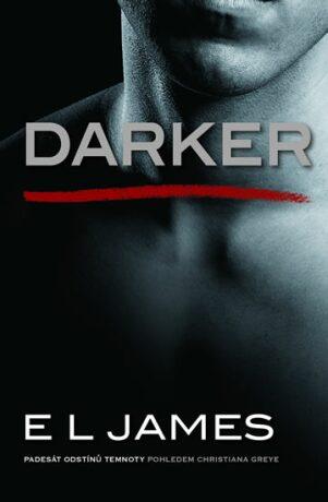 Darker - Padesát odstínů temnoty pohledem Christiana Greye - E.L. James