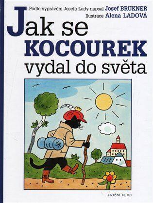 Jak se kocourek vydal do světa - Josef Brukner, Alena Ladová