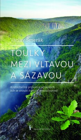 Toulky mezi Vltavou a Sázavou - Václav Šmerák