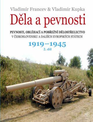 Děla a pevnosti 1919-1945 - Vladimír Kupka, Vladimír Francev
