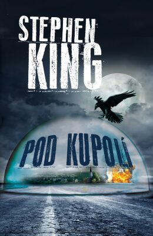 Pod Kupolí - Stephen King