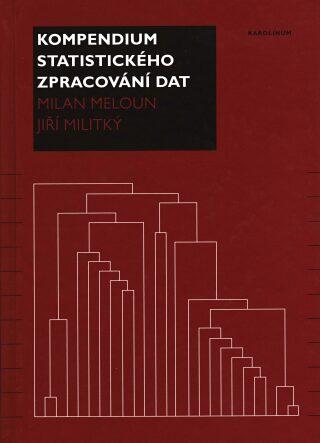 Kompendium statistického zpracování dat - Milan Meloun, Jiří Militký