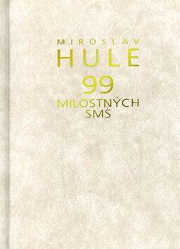 99 milostných SMS - Miroslav Hule