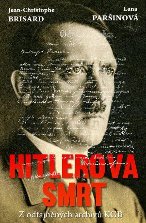 Hitlerova smrt - Z odtajněných archivů KGB - Brisard Jean-Christophe, Lana Paršina