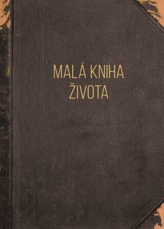 Malá kniha života - Moudrá slova pro dnešní dobu - neuveden