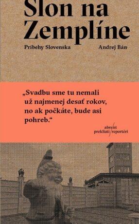 Slon na Zemplíne - Andrej Bán