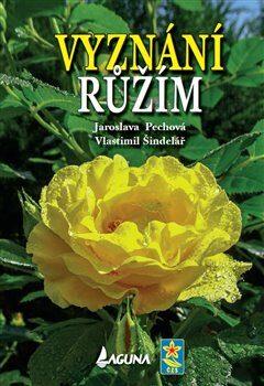Vyznání růžím - Jaroslava Pechová, Vlastimil Šindelář