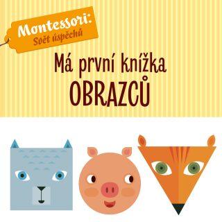 Má první knížka obrazců - Agnese Baruzziová, Chiara Piroddiová