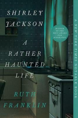 Shirley Jackson: A Rather Haunted Life - Franklin Ruth