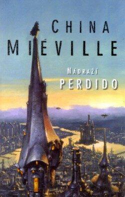 Nádraží Perdido - China Miéville