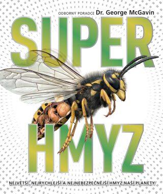 Super Hmyz - George C. McGavin