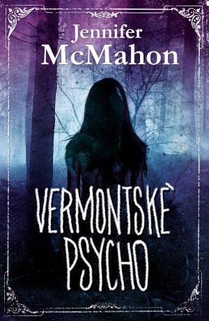 Vermontské psycho - Jennifer McMahon