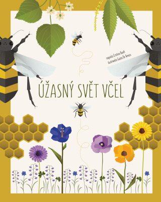 Úžasný svět včel - Cristina M. Banfiová