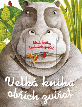 Velká kniha obřích zvířat/Malá kniha drobných zvířat - Cristina Peraboniová, Cristina M. Banfiová